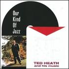Ted Heath - Our Kind Of Jazz (Vinyl)