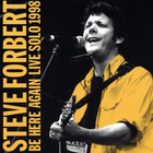 Steve Forbert - Be Here Again Live Solo 1998