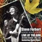 Steve Forbert - Good Soul Food: Live At The Ark