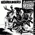 Headbangers Against Disco Vol. 2 (Split)