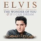 The Wonder Of You & If I Can Dream: Elvis Presley With The Royal Philharmonic Orchestra CD2