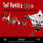 Ted Heath - Ted Heath's 100Th London Palladium Sunday Concert (Vinyl)