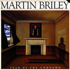 Martin Briley - Fear Of The Unknown (Vinyl)