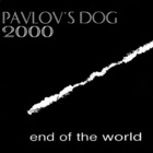 Pavlov's Dog - End Of The World (EP)