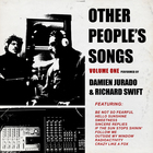 Damien Jurado - Other People's Songs Vol. 1 (With Richard Swift)