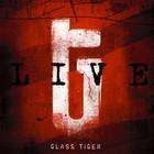 Glass Tiger: Live