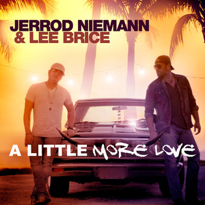 A Little More Love (With Lee Brice) (CDS)