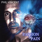 Phil Vincent - Passion & Pain