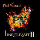 Phil Vincent - Unreleased II