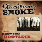 Blackberry Smoke - New Honky Tonk Bootlegs