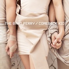 The Band Perry - Comeback Kid (CDS)