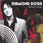 Diamond Dogs - Bound To Ravage