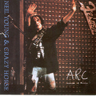 Neil Young & Crazy Horse - Arc