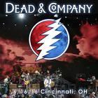 Dead & Company - 2016/06/16 Cincinnati, Oh CD1