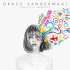 Grace Vanderwaal - Perfectly Imperfect (EP)