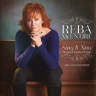 Reba Mcentire - Sing It Now: Songs of Faith & Hope (Deluxe Edition)