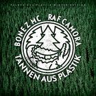 Bonez MC & Raf Camora - Tannen Aus Plastik (EP)