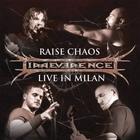 Raise Chaos - Live In Milan