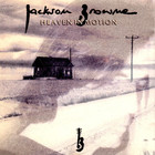 Jackson Browne - Heaven In Motion