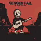Senses Fail - In Your Absence (EP)