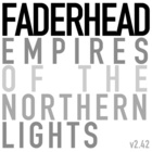 Faderhead - Empires Of The Northern Lights V2.42