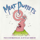 Meat Puppets - No Strings Attached