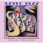 Tom Russell - Aztec Jazz