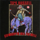 Tom Russell - Cowboy'd All To Hell