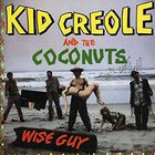 Kid Creole & The Coconuts - Wise Guy