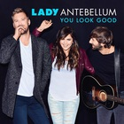 Lady Antebellum - You Look Good (CDS)