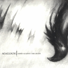 Agalloch - Ashes Against The Grain (Remastered 2016)
