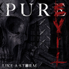 Like A Storm - Pure Evil (CDS)