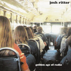 Josh Ritter - Golden Age Of Radio