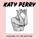 Chained To The Rhythm (CDS)