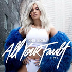 Bebe Rexha - All Your Fault: Pt. 1