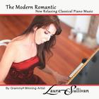 Laura Sullivan - The Modern Romantic: New Relaxing Classical Piano Music