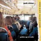 Josh Ritter - Golden Age Of Radio (Deluxe Edition) CD1