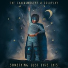 The Chainsmokers - Something Just Like This (CDS)