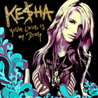 Ke$ha - Your Love Is My Drug (CDS)
