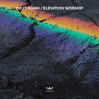 Elevation Worship - Do It Again (EP)