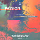 Passion - This We Know (Feat. Kristian Stanfill) (CDS)