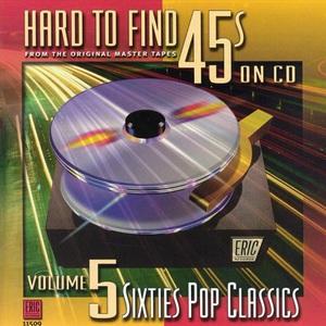 Hard To Find 45S On CD Vol. 5: Sixties Pop Classics