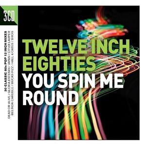 Twelve Inch Eighties You Spin Me Round CD2