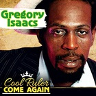 Gregory Isaacs - Cool Ruler Come Again