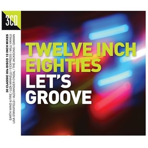 Twelve Inch Eighties: Let's Groove CD2