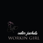 Satin Jackets - Workin Girl
