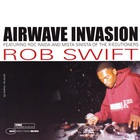 Rob Swift - Airwave Invasion