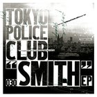 Tokyo Police Club - Smith (EP)