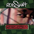 Rob Swift - Wargames