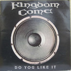 Kingdom Come - Do You Like It (MCD)